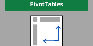 Excel Pivot Tables - The Complete Guide for Beginners