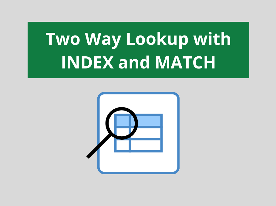 Create a Two Way Lookup using INDEX and MATCH